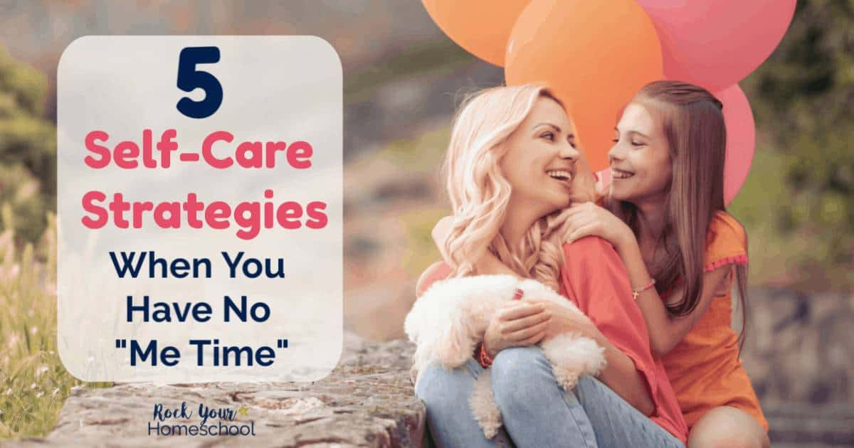 "Mama, use these 5 self-care strategies to take care of yourself & your needs, even if you have no ""me time""."
