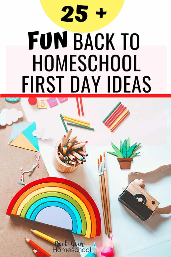 25+ Fun Back To Homeschool First Day Ideas
