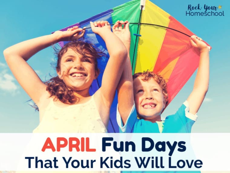 Awesome April Fun Days That Your Kids Will Love