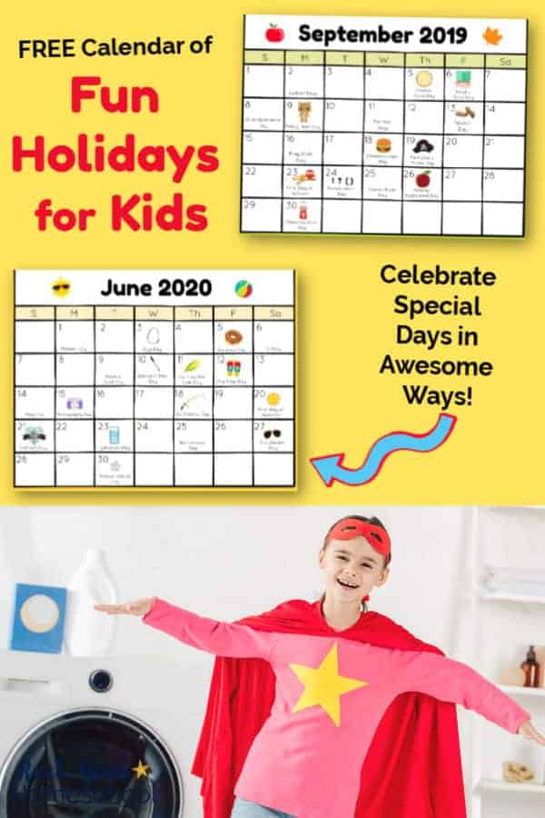 Free Calendar of Fun Holidays for Kids to Celebrate (UPDATED 2020-2021)