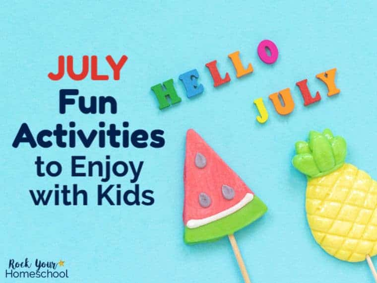 July Fun Activities to Enjoy with Kids