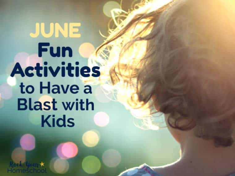 June Fun Activities to Have a Blast with Kids
