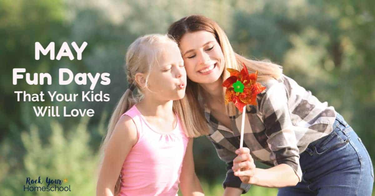 Check out these awesome May Fun Days to enjoy with your kids!