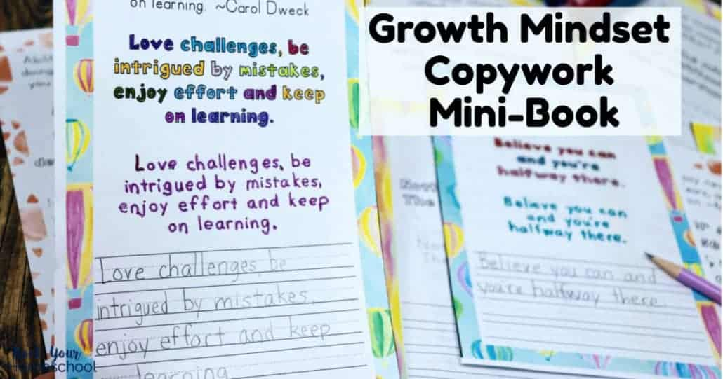 Your kids will be learning positive thinking & living skills plus creating wonderful keepsakes with this free Growth Mindset Copywork Mini-Book.