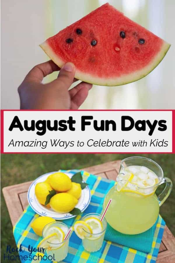 Amazing Ways to Celebrate August Fun Days with Kids