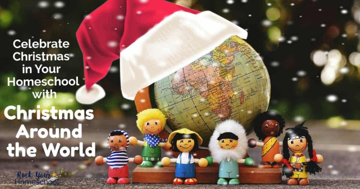 Make this Christmas special in your homeschool with a Christmas Around the World celebration.