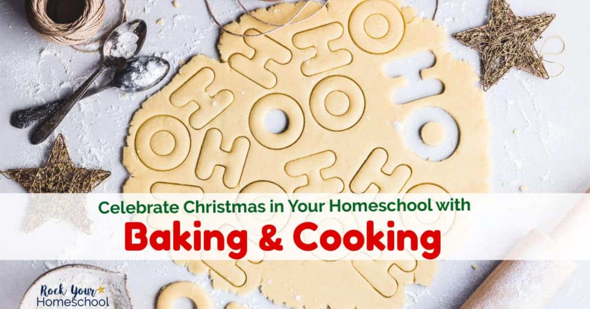 Add holiday baking & cooking to your homeschool to help you save time & celebrate Christmas with your kids.