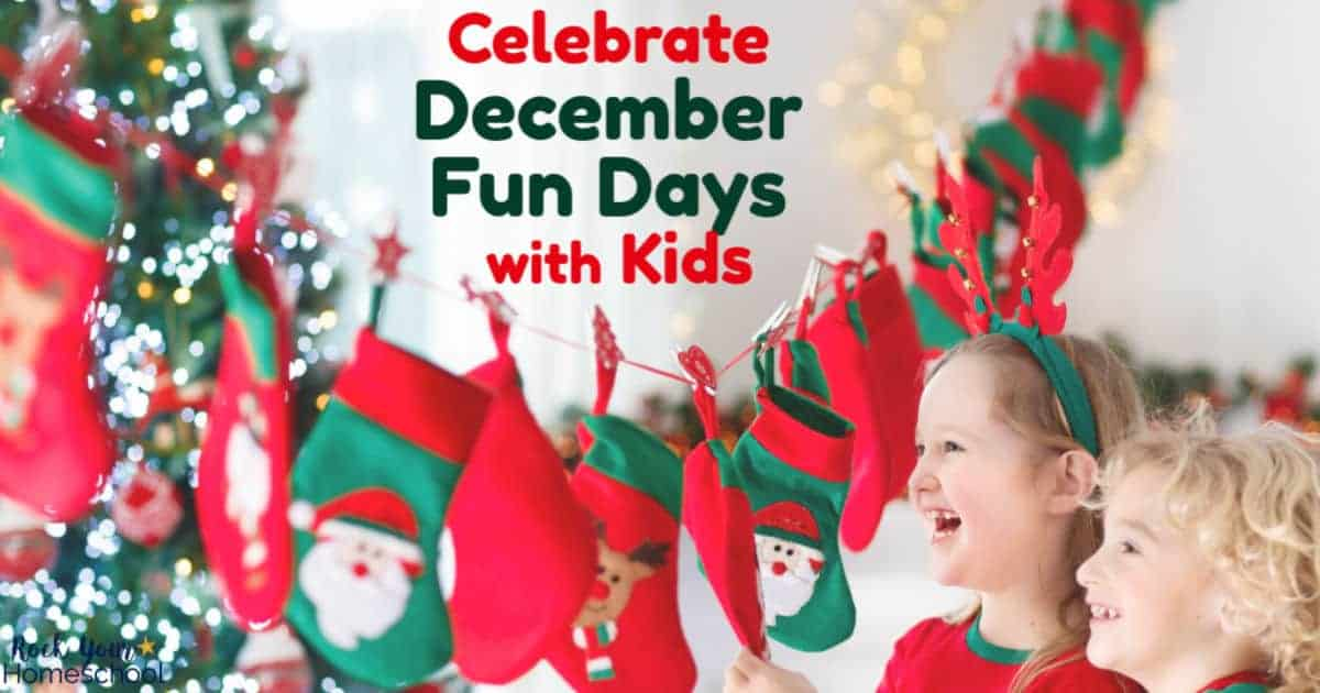 Enjoy December fun days with your kids with these special ideas & suggestions.