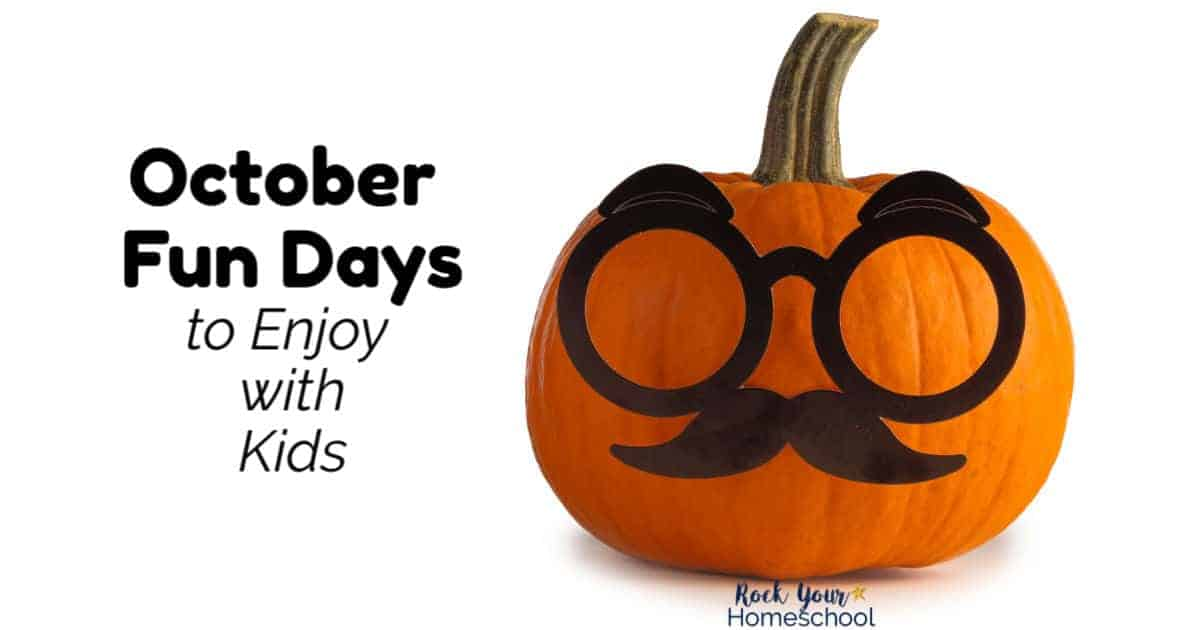 Enjoy October Fun Days with kids using these outstanding ideas & tips