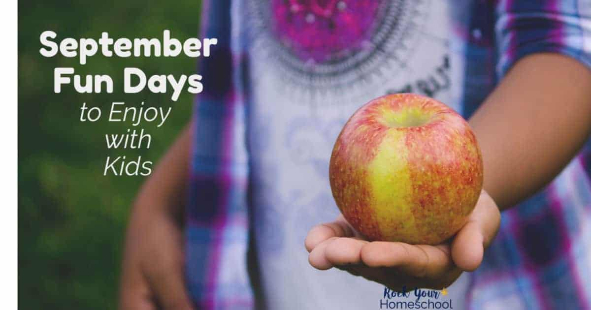 Be inspired with spectacular ideas & tips for celebrating September Fun Days with kids