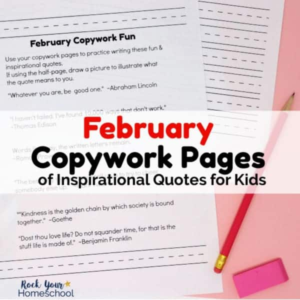 These free February Copywork Pages have inspirational quotes for kids that are perfect for this month!