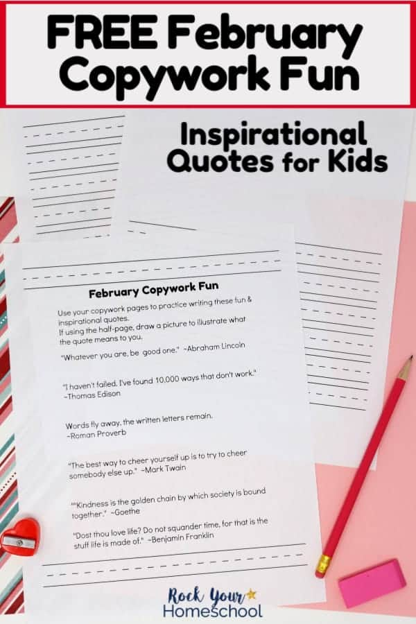 These Free February Copywork Pages have inspirational quotes for kids.