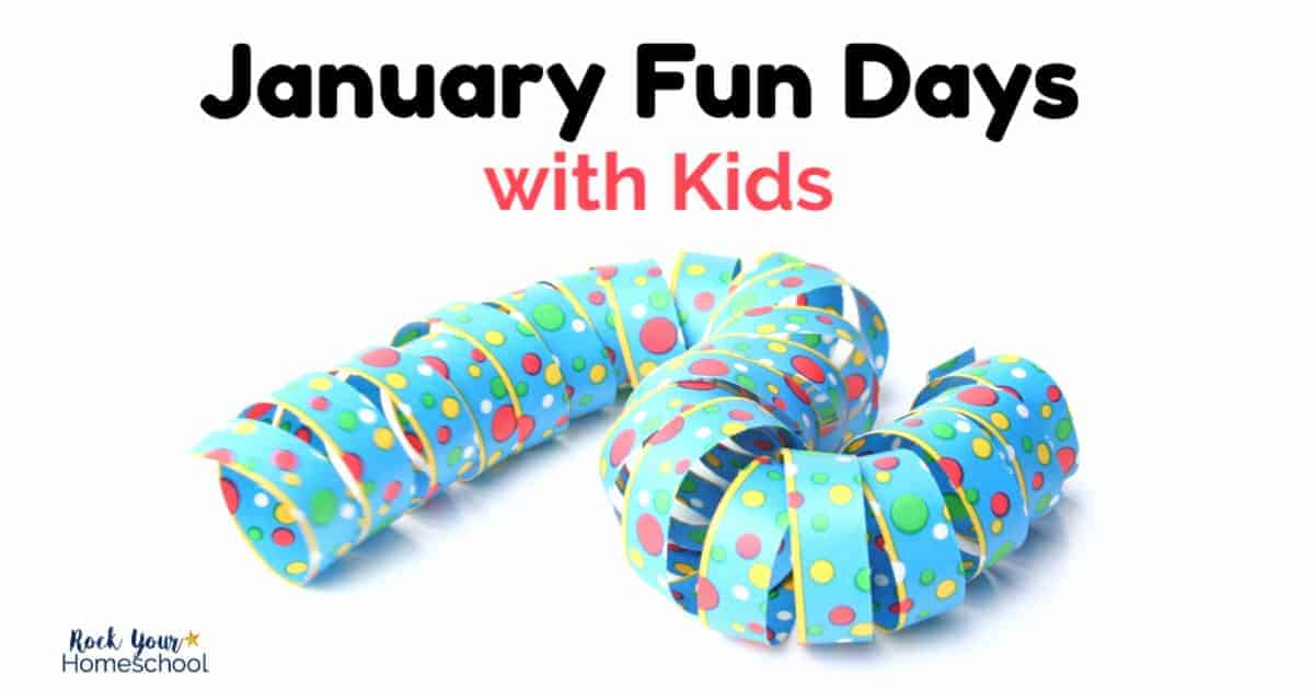 Enjoy January Fun Days with your kids using these ideas for amazing activities & brilliant ways to celebrate fun holidays this month.