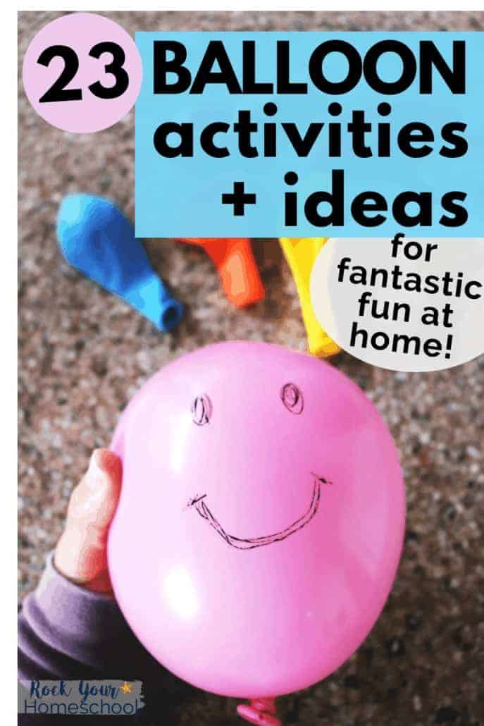 Woman holding pink balloon with smiley face & other colorful balloons in background to feature the brilliant activities & ideas for using balloons for fun at home with kids
