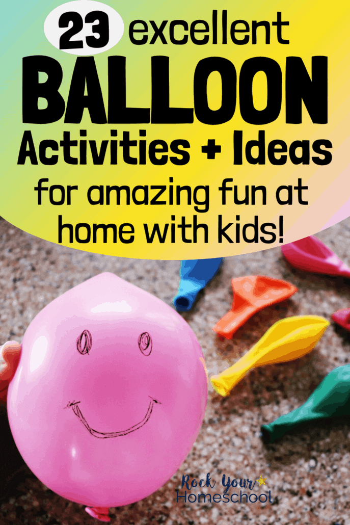 Woman holding pink balloon with smiley face & colorful balloons in background to feature the 23 excellent balloon activities & ideas you can enjoy with your kids for fun at home