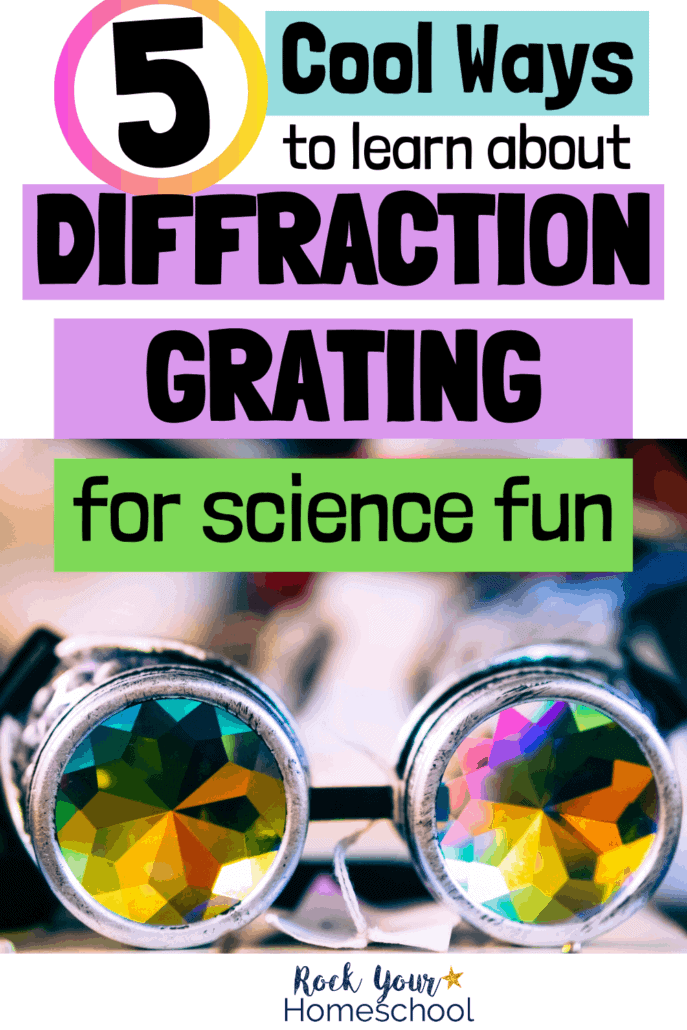 5 Cool Ways to Learn About Diffraction Grating for Science Fun