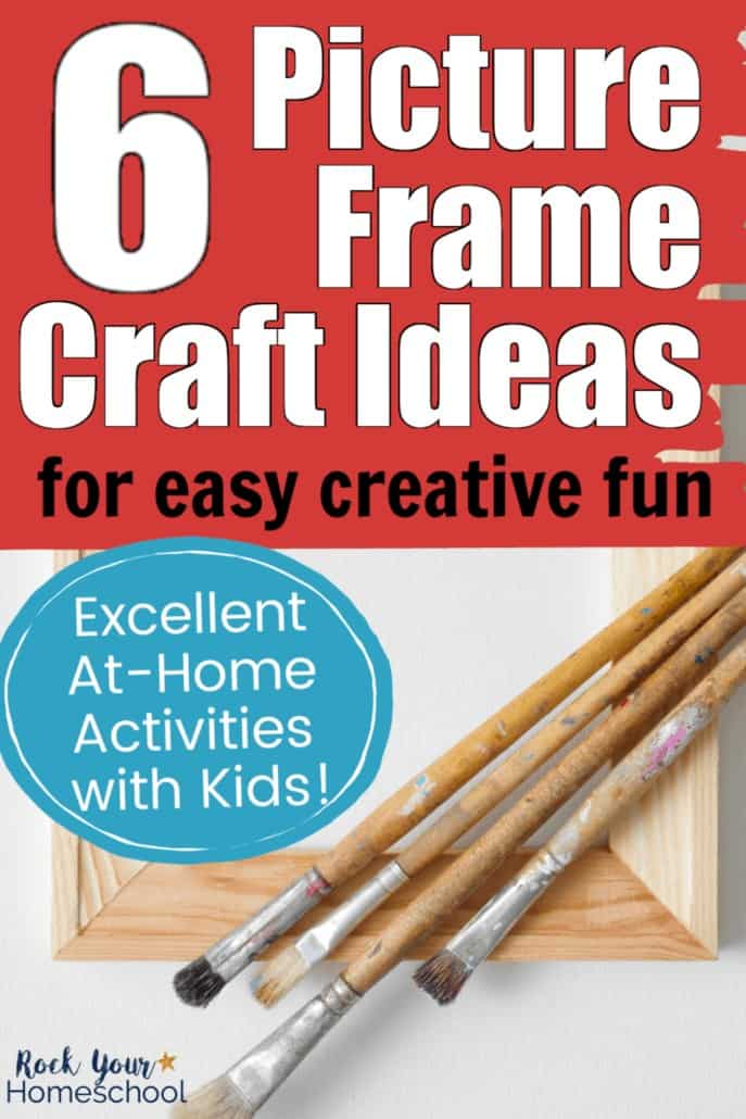 Enjoy Easy Creative Fun for Kids with 6 Picture Frame Craft Ideas