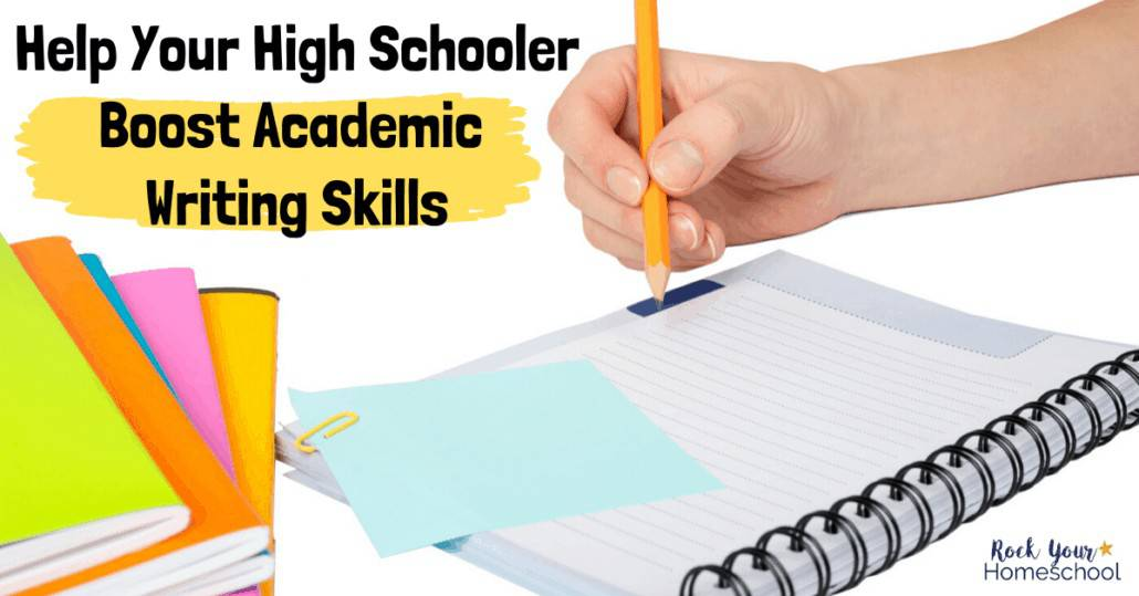 You can help your high schooler boost academic writing skills with these tips & resource.