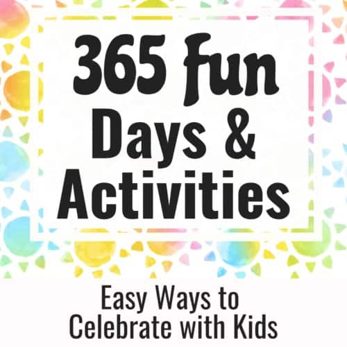 Have a blast with your kids with these 365 Fun Days & Activities.