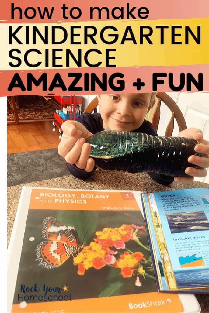 How to Make Homeschool Kindergarten Science Fun & Amazing