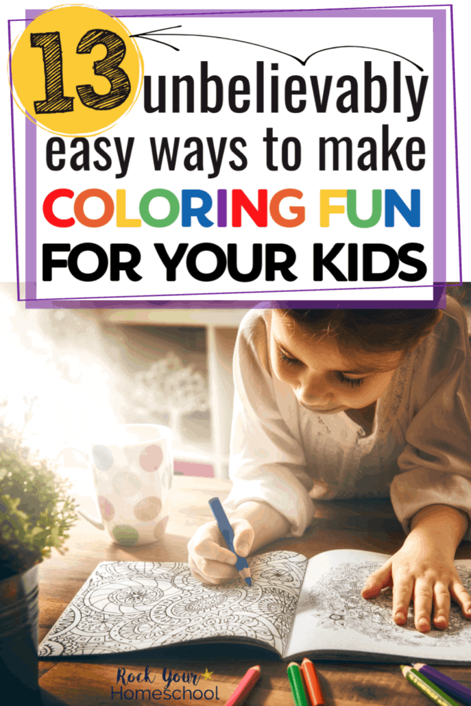 13 Unbelievably Easy Ways to Make Coloring Fun for Kids