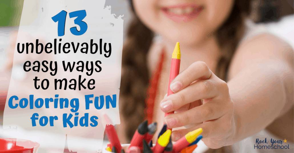 You can make coloring fun for kids, even the ones that say they don't like it. Try these 13 unbelievably easy ways to make coloring fun for kids.