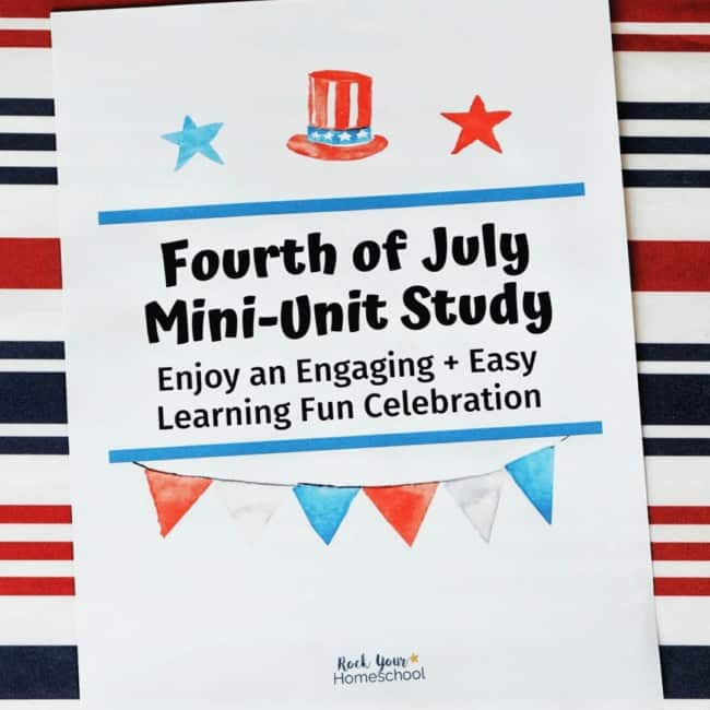 Enjoy a Fourth of July Fun Mini-Unit Study with your kids!
