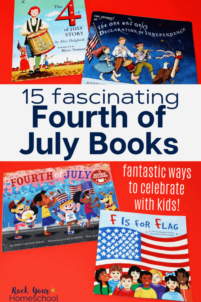 15 Fascinating Fourth of July Books (+ Unit Study) Your Kids Will Love