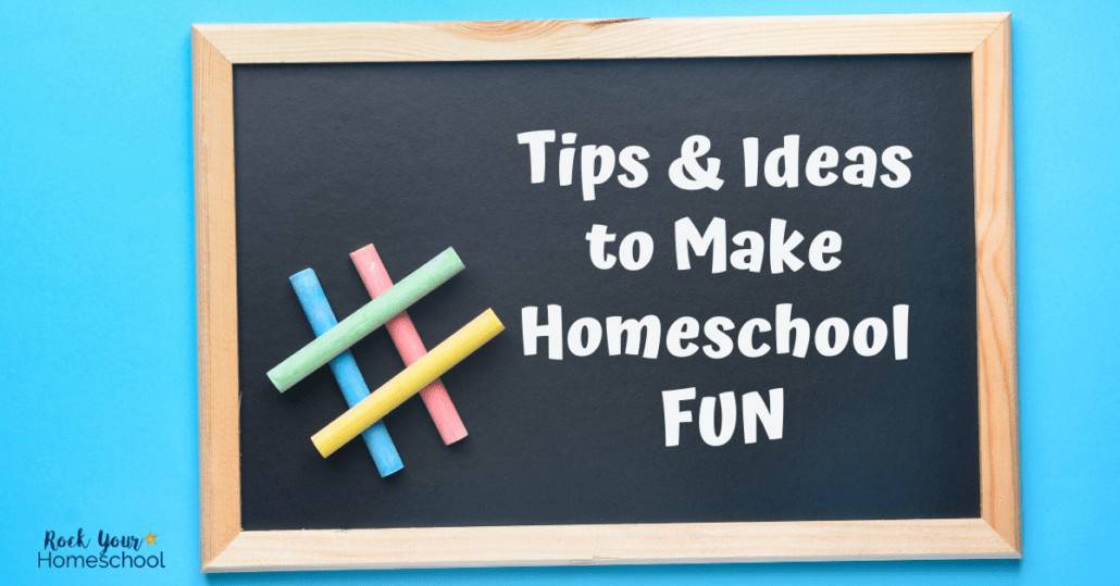 Get terrific tips & ideas on how to make homeschool fun for your kids and you.