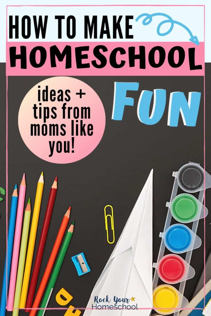 Fun homeschool supplies including color pencils, paper airplane, paints, & more to feature how to make homeschool fun