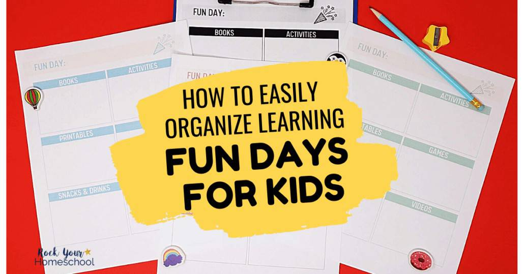 You can easily organize & enjoy learning fun days for kids. Get tips & planning pages to help you make life & learning fun.