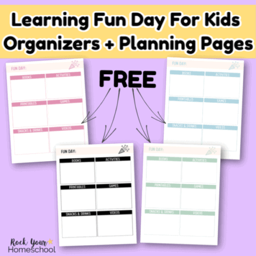 Grab these free learning fun day for kids organizers & planning pages to help you easily celebrate & enjoy.
