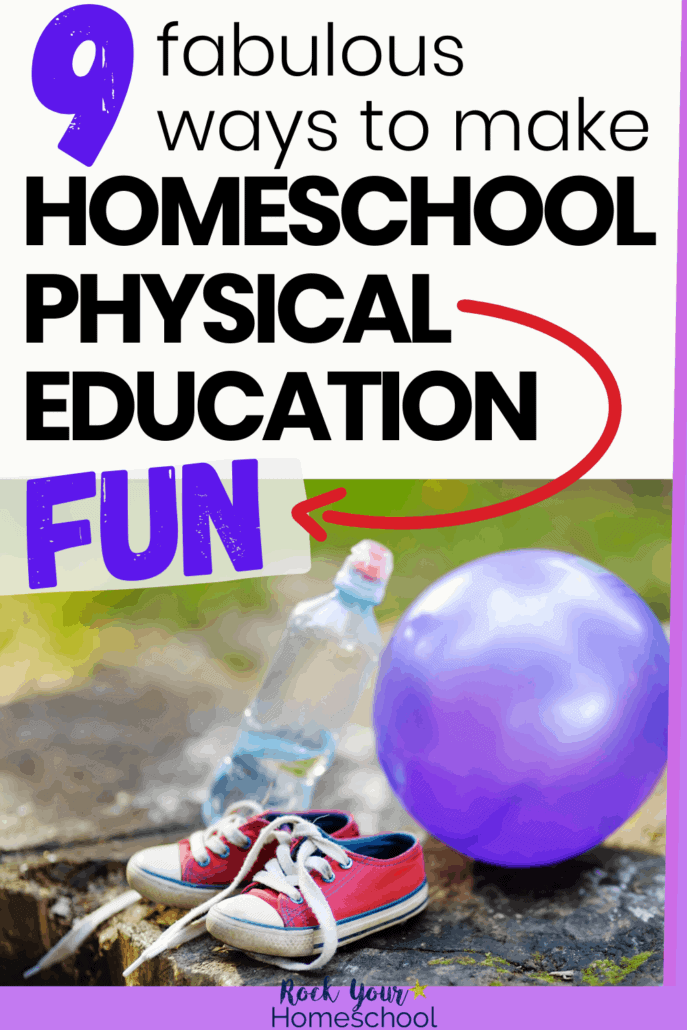 Red sneakers, purple ball, & water bottle in backyard setting to feature how you can easily make homeschool physical education fun with these 9 creative ideas & tips