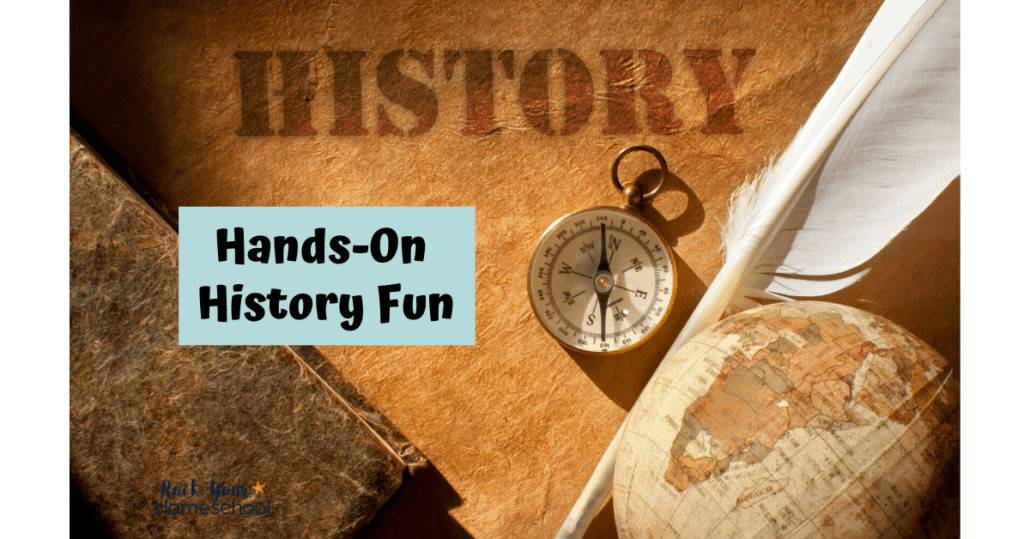 Check out all of these sensational hands-on ways to make homeschool history fun.