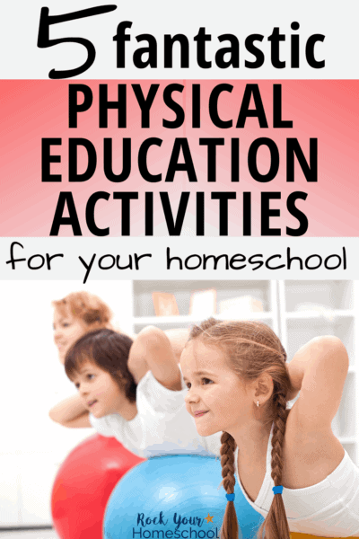 Mother, son, & daughter smiling on exercise balls to feature how you can easily add physical education activities to your homeschool for fun & fitness