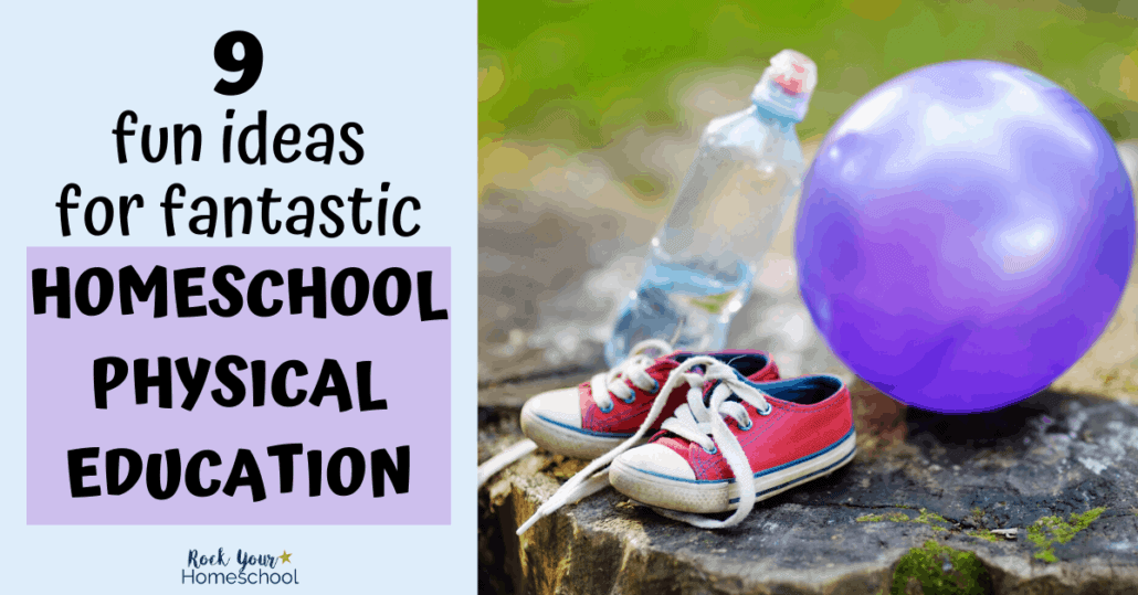 You can easily make homeschool physical education fun with these 9 creative ideas & tips.