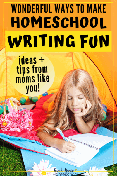 Girl writing in notebook as she lays in a tent to highlight the wonderful ways to make homeschool writing fun