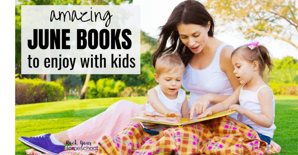 Get a great start to your summer by enjoying these June books for kids.