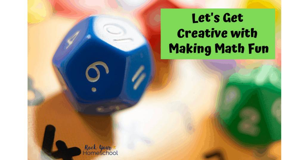 You can get creative with making homeschool math fun with these tips & suggestions.