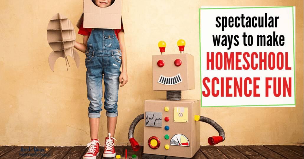 Get terrific ideas & inspiration for ways to make homeschool science fun.
