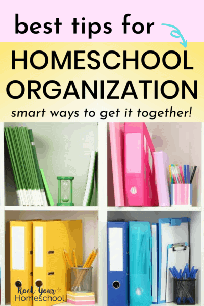 Colorfully arranged bookshelves with school supplies to feature these best tips for homeschool organization