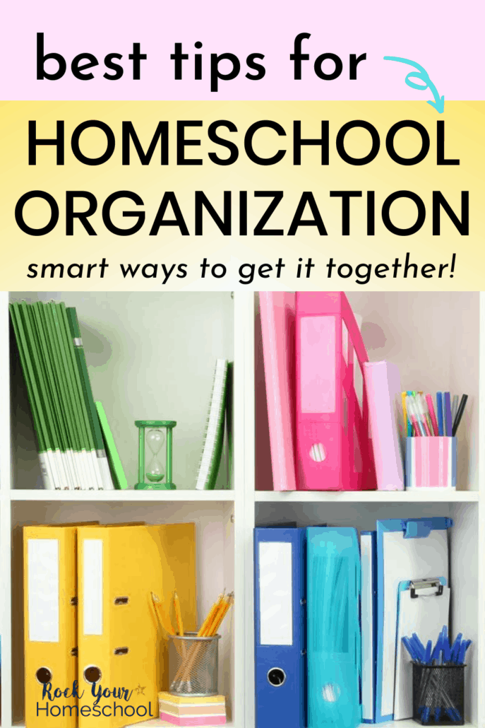 9+ Terrific Tips and Incredible Ideas for Homeschool Organization