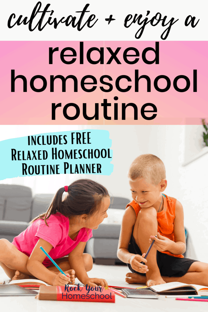 Sister & brother on floor of family room smiling as they do homeschool work to feature how you can cultivate & enjoy a relaxed homeschool routine with these tips, ideas, & free planner set