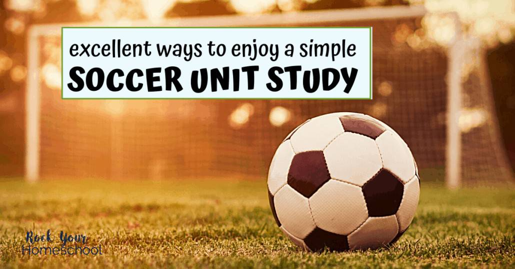 Enjoy a simple soccer unit study with these excellent ideas, tips, & resources.