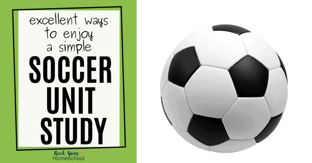 Pump up your learn at home experiences with a simple soccer unit study.