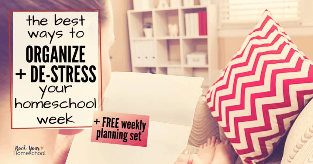 Organize & de-stress your homeschool week with these terrific tips + free weekly planning set.