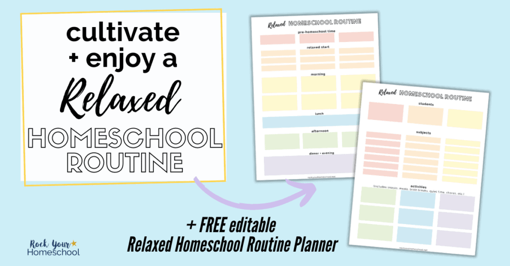 You can cultivate & enjoy a relaxed homeschool routine with these awesome ideas, tips, & free editable planner set.
