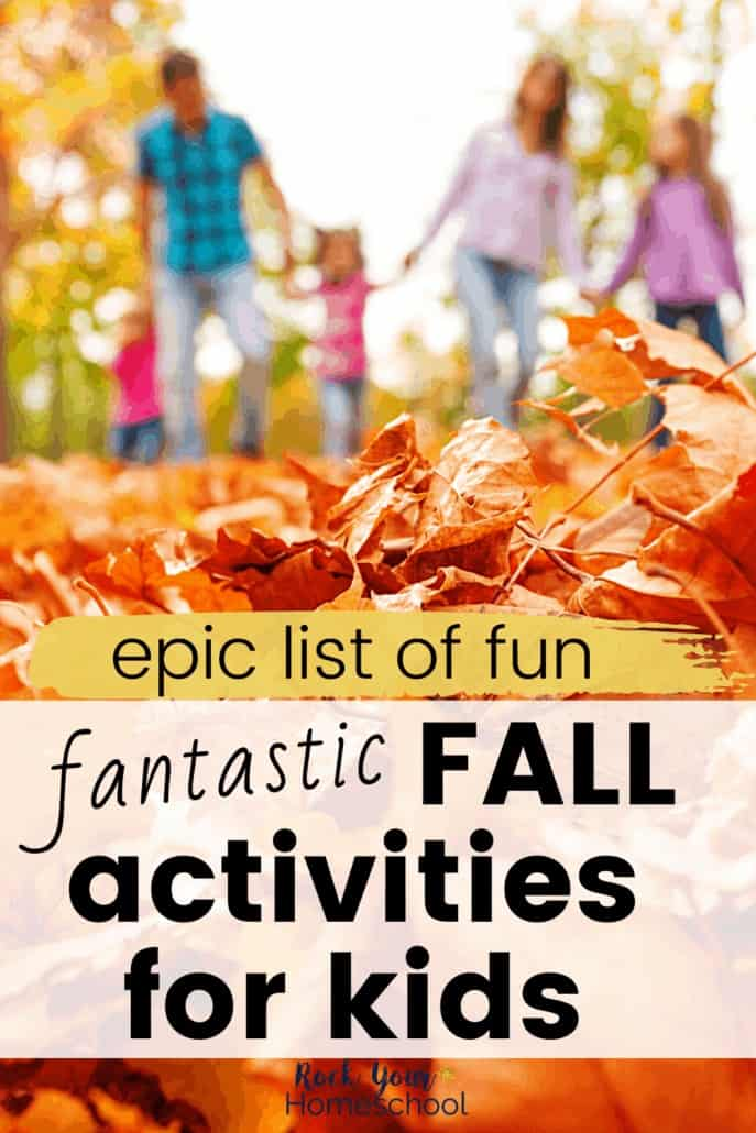 An Epic List of Fantastic Fun Fall Activities for Kids