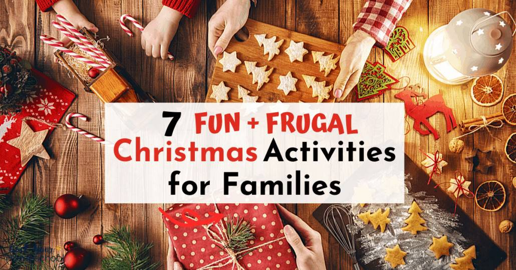 Make this holiday season extra special (even if money is tight) with these 7 frugal and fun Christmas activities for families.