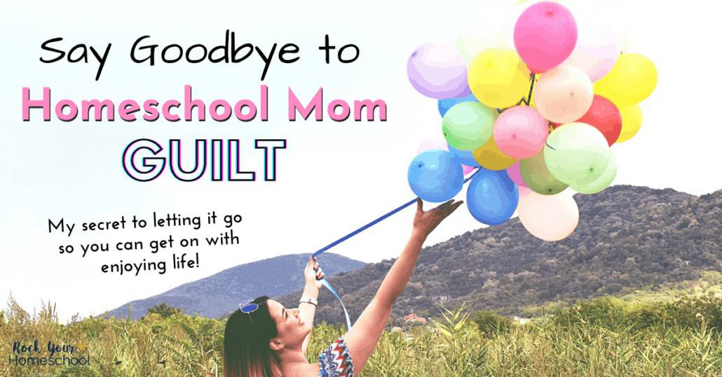 Discover my secret way to stop homeschool mom guilt & get on with enjoying homeschool life. Super powerful (& your kids will love it, too!).